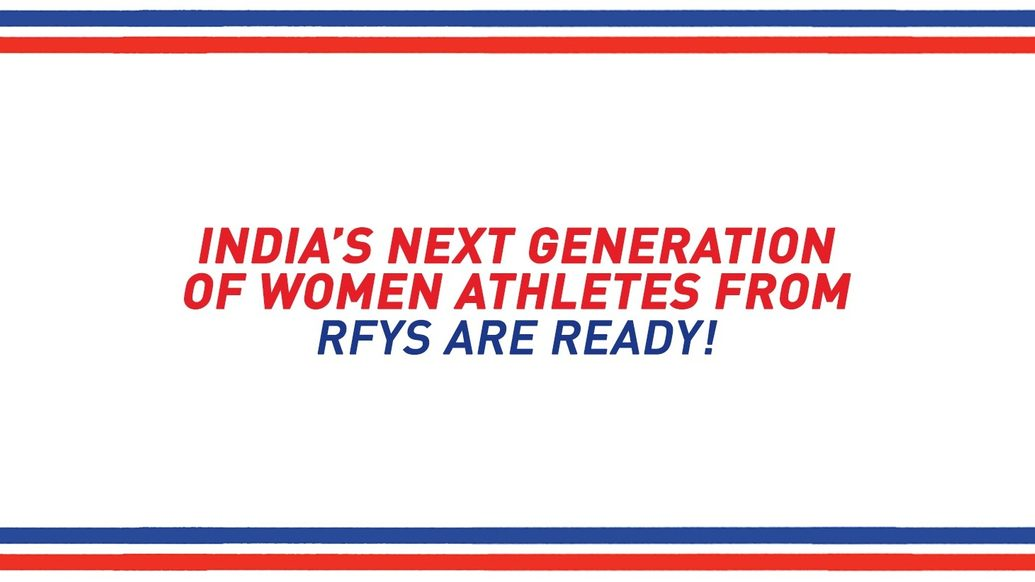 India's Next Generation of Women athletes from RFYS are ready!